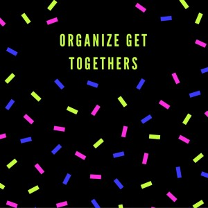 organize-get-togethers