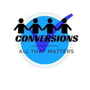 CONVERSIONSAll that matters