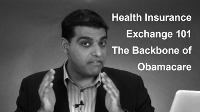Health Insurance Exchange 101 – The Backbone of Obamacare