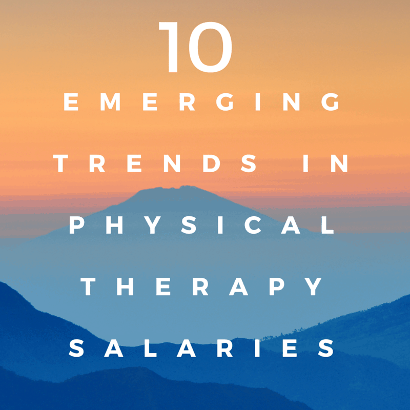 10 Emerging Trends in Physical Therapy Salary